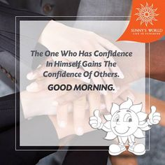 The one who has confidence in himself gains the confidence of others.  Good Morning!  #SunnysWorld #Pune #Resort #Entertainment #MotivationalMorning