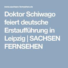 Doktor Schiwago feiert deutsche Erstaufführung in Leipzig | SACHSEN FERNSEHEN