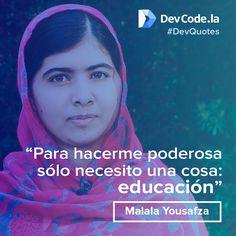 Una enseñanza de la ganadora del Nóbel de la Paz 2014 #MalalaYousafza #DevQuotes