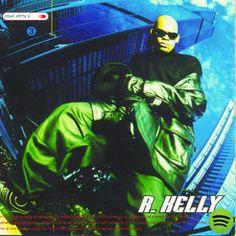R. Kelly, an album by R. Kelly on Spotify
