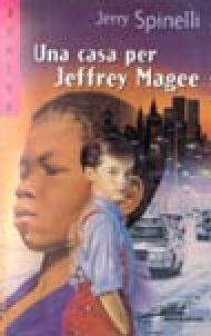 Una casa per Jeffrey Magee - Jerry Spinelli
