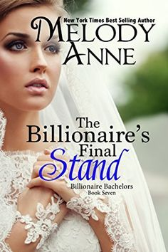 The Billionaire's Final Stand (Billionaire Bachelors - Book 7), http://www.amazon.com/dp/B009M3RA2C/ref=cm_sw_r_pi_awdm_V-ksvb0QBB1T3