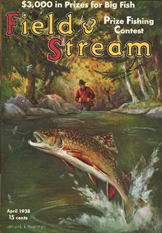 "FIELD & STREAM: April 1938 Field and Stream Cover by Howard L. Hastings / FIELD & STREAM Magazine at Barewalls.com.....my dear Daddy used to sit and draw the cover of ""Field and Stream"""