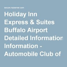Holiday Inn Express & Suites Buffalo Airport Detailed Information - Automobile Club of Southern California
