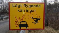 Swedish Warning sign. Warning of low-flying Easter witches!! Varning för lågt flygande påskkärring. ;-) Translate from Swedish