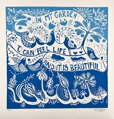 In my Garden, I can feel Life, and it is Beautiful, is straight from my heart, about how lucky I am, to live where I live, tending my somewhat reluctant garden every morning. This large blue and...