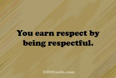 What respect really means and how we need to use this in our daily lives.