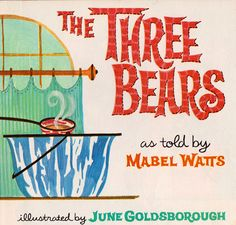 The Three Bears - written by Mabel Watts, illustrated by June Goldsborough (1965).
