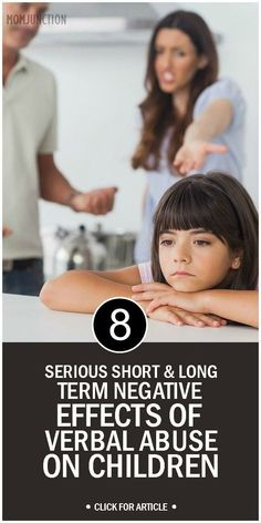 8 Serious Short & Long Term Negative Effects Of Verbal Abuse On Children #parentingadvice
