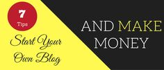 7 Remarkable Tips To Start Your Own Blog And Make Money From It. - http://www.blogginglove.com/start-your-own-blog-and-make-money/