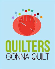 Three Free Crafty Printables for Crafters, Quilters and Knitters Quilting Quotes, Quilting Tips, Quilting Designs, Quilt Design, Jokes Quotes, Funny Quotes, Shirt Quotes, Sewing Humor, Sewing Quotes