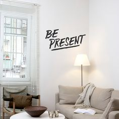 Be Present Wall Quote Decal