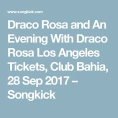 Draco Rosa and An Evening With Draco Rosa Los Angeles Tickets, Club Bahia, 28 Sep 2017 – Songkick