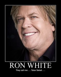5fecd415c2f9af7a1de825b4d07879aa comedian quotes ron white ron white comedy ronwhite one of my favorite punch lines humor,Ron White Memes