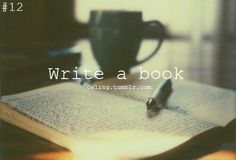 Write a book - something I'd like to do! (My quotev account doesn't count)