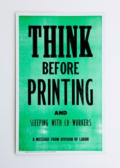 think before printing and sleeping with co-workers a mesaje from division of labor