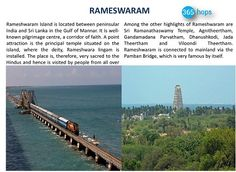 Rameshwaram Island >>> #RameshwaramIsland is located between peninsular #India and Sri Lanka in the Gulf of Mannar. It is well-known pilgrimage centre, a corridor of faith. A point attraction is the principal temple situated on the #island, where the deity, Rameshwara lingam is installed. #365Hops