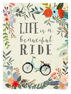 Life Is A Beautiful Ride Art Print by Mia Charro at Art.com