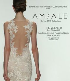 You're invited to an exclusive preview of the #Amsale Spring 2015 collection this weekend (April 15-27, 2014) at our flagship salon. To make an appointment, call 212-583-1700 and click for more details.