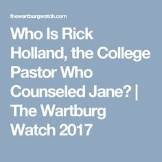 Who Is Rick Holland, the College Pastor Who Counseled Jane? | The Wartburg Watch 2017