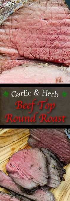 Garlic Herb Beef Top Round Roast - This is the best method of turning an inexpensive piece of meat into a tender, juicy, medium rare delight! #dinner