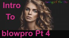 Intro To Blowpro Products Pt 4