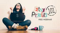 Etsy Profits 101 Free Webinar   How to Sell on Etsy