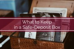 Protect yourself from a natural disaster or theft by knowing what valuable items you should store in a safe-deposit box.