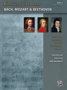 Classics for Students: Bach, Mozart & Beethoven, Book 2