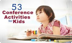 53 Conference Activities for Kids