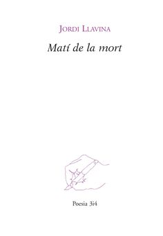 Setembre 2016: Matí de la mort : poemes / Jordi Llavina