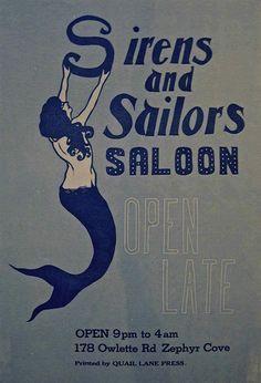"sailorgil:    "" Sirens and Sailors Saloon "" …. Advertising Poster"