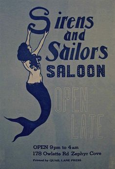 "sailorgil:    "" Sirens and Sailors Saloon ""  ….  Advertising Poster"