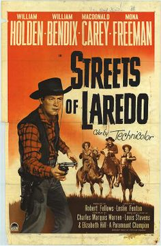 STREETS OF LAREDO (1949) - William Holden - William Bendix - Macdonald Carey - Mona Freeman - Paramount - Movie Poster.