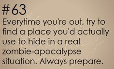 Zombie Apocalypse Survival Tip #63 | Posted By: SurvivalofThePrepped.com