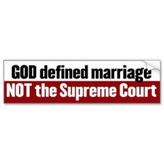 God Defined Marriage, Not The Supreme Court