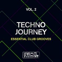 #newrelease #LevelOneRecords #Various Artists  TECHNO JOURNEY, VOL. 2 (ESSENTIAL CLUB GROOVES) So good to hear this album! Great vibes all round, congrats! https://www.beatport.com/release/techno-journey-vol-2-essential-club-grooves/1811247