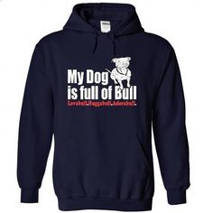 Limited Edition my dog full bull T-shirt - #lace shirt #sweatshirt and leggings. ORDER NOW => https://www.sunfrog.com/Sports/Limited-Edition-my-dog-full-bull-T-shirt-1236-NavyBlue-22508895-Hoodie.html?68278