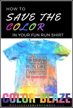 Color Powder For Keeps! Save the memories from your Color Fun Run! Easy instructions on saving the color on your Color Fun Run T-Shirt!