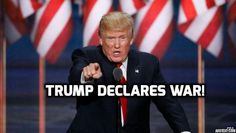 It's On! Trump Declares War On… (Video)
