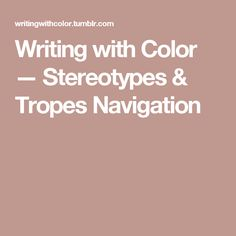 Writing with Color — Stereotypes & Tropes Navigation