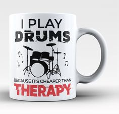 Playing Drums Is Cheaper Than Therapy Coffee Mug