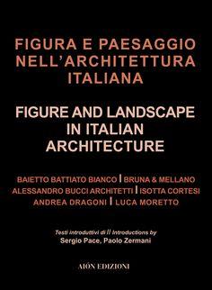 FIGURA E PAESAGGIO NELL'ARCHITETTURA ITALIANA FIGURE AND LANDSCAPE IN ITALIAN ARCHITECTURE. Edited by Massimo. Introductions by Sergio Pace, Paolo Zermani Projects by Baietto-Battiato-Bianco, Bruna & Mellano, Alessandro Bucci, Isotta Cortesi, Andrea Dragoni, Luca Moretto. size 24,5x32,5 cm - pages: 128  ISBN 978-88-88149-7-84-4 Italian and English text Dragon, Movie Posters, Figurative, Film Poster, Dragons, Billboard, Film Posters