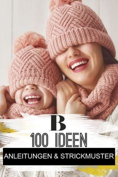 100 Strickideen mit Anleitungen und Strickmuster Knitting: 100 knitting ideas with instructions and knitting patterns. We love knitting!