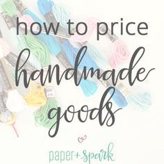 Pricing formula for handmade or handcrafted items - how to price your items to sell on Etsy, by Janet LeBlanc at Paper + Spark