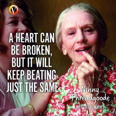 Ninny Threadgoode in Fried Green Tomatoes: 'A heart can be broken, but it will keep beating just the same.' #quote #moviequote #superguide