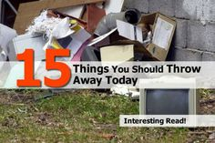 15 Things You Should Throw Away Today