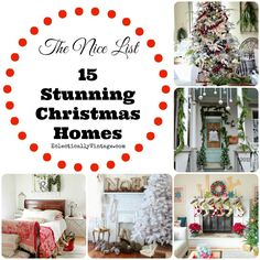 15 Stunning Christmas Homes! Tons of super creative decorating ideas eclecticallyvintage.com