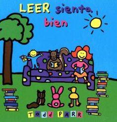"""Todd Parr. """"Leer sienta bien"""". Editorial Serres (2 a 6 años)"""