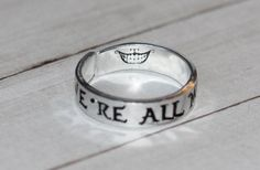 Alice in Wonderland Jewelry - We're All Mad Here Band Ring - Hand Stamped Jewelry inspired quote inspirational ring - Lewis Carroll